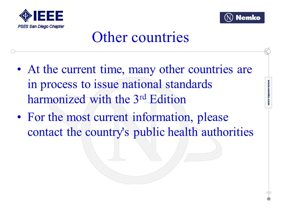 At the current time, many other countries are in process to issue national standards harmonized with the 3 rd Edition For the most current information, please contact the country s public health authorities Other countries