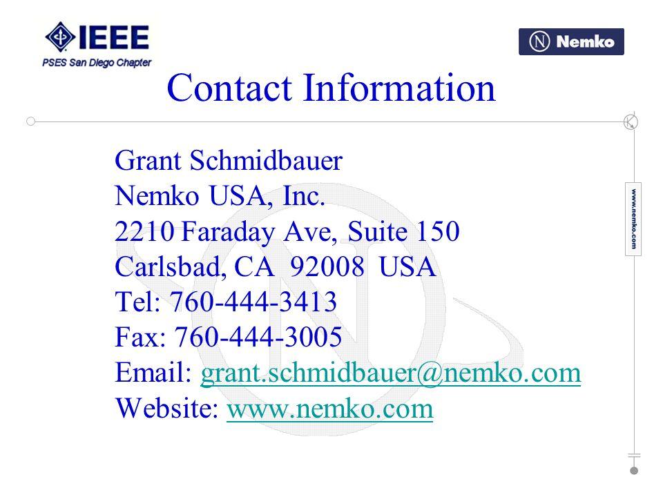 Grant Schmidbauer Nemko USA, Inc. 2210 Faraday Ave, Suite 150 Carlsbad, CA 92008 USA Tel: 760-444-3413 Fax: 760-444-3005 Email: grant.schmidbauer@nemk