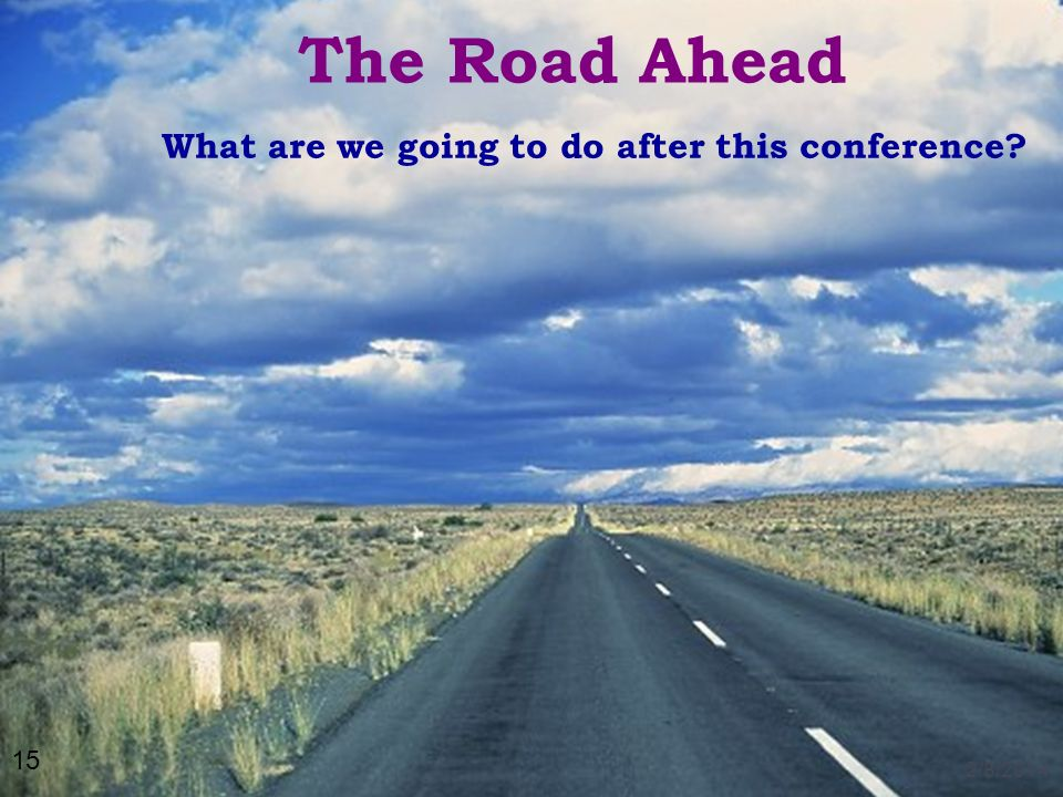 The Road Ahead What are we going to do after this conference? 2/8/2014 15