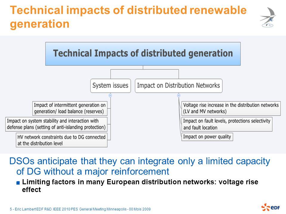 5 - Eric Lambert EDF R&D IEEE 2010 PES General Meeting Minneapolis - 00 Mois 2009 Technical impacts of distributed renewable generation DSOs anticipat