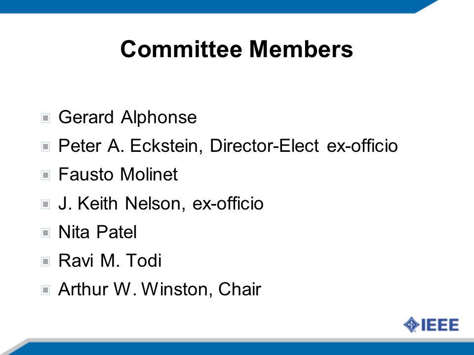 Committee Members Gerard Alphonse Peter A. Eckstein, Director-Elect ex-officio Fausto Molinet J. Keith Nelson, ex-officio Nita Patel Ravi M. Todi Arth