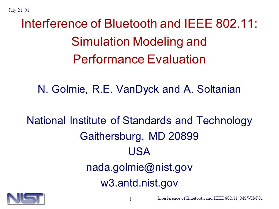 Interference of Bluetooth and IEEE 802.11, MSWIM01 July 21, 01 1 Interference of Bluetooth and IEEE 802.11: Simulation Modeling and Performance Evaluation N.