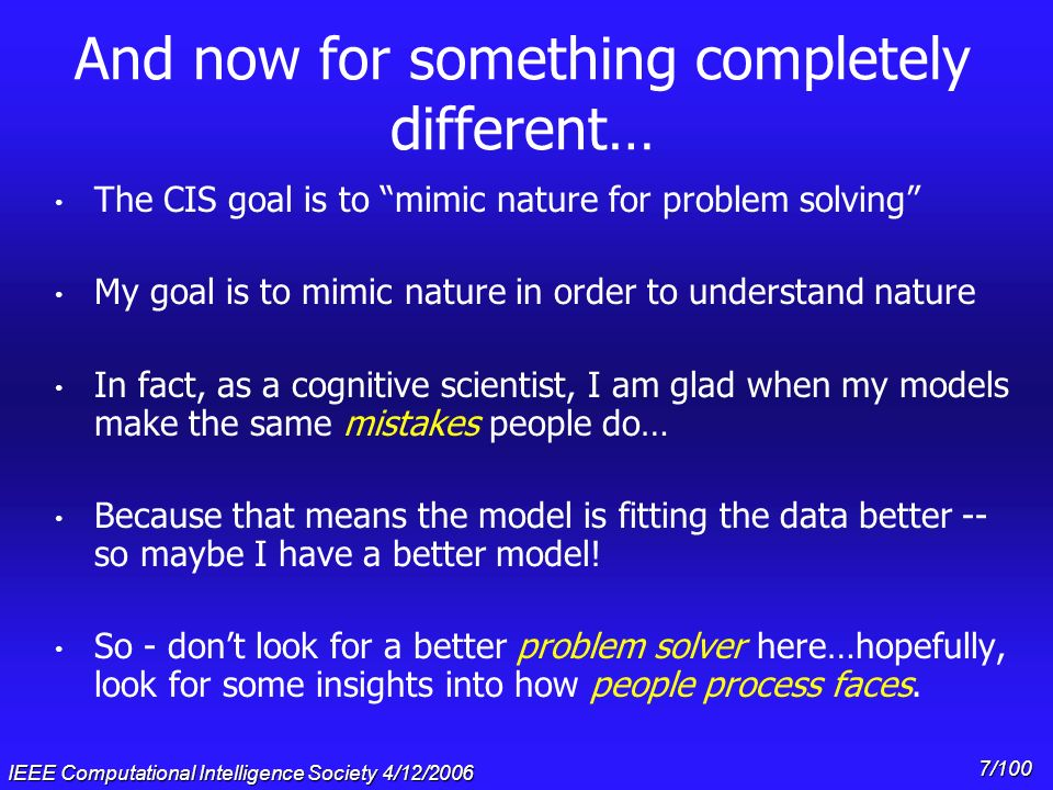 6 What can computational models tell us about face processing? Garrison W. Cottrell Gary's Unbelievable Research Unit (GURU) Computer Science and Engi