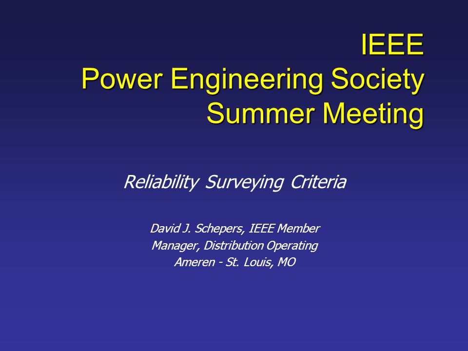 IEEE Power Engineering Society Summer Meeting Reliability Surveying Criteria David J.