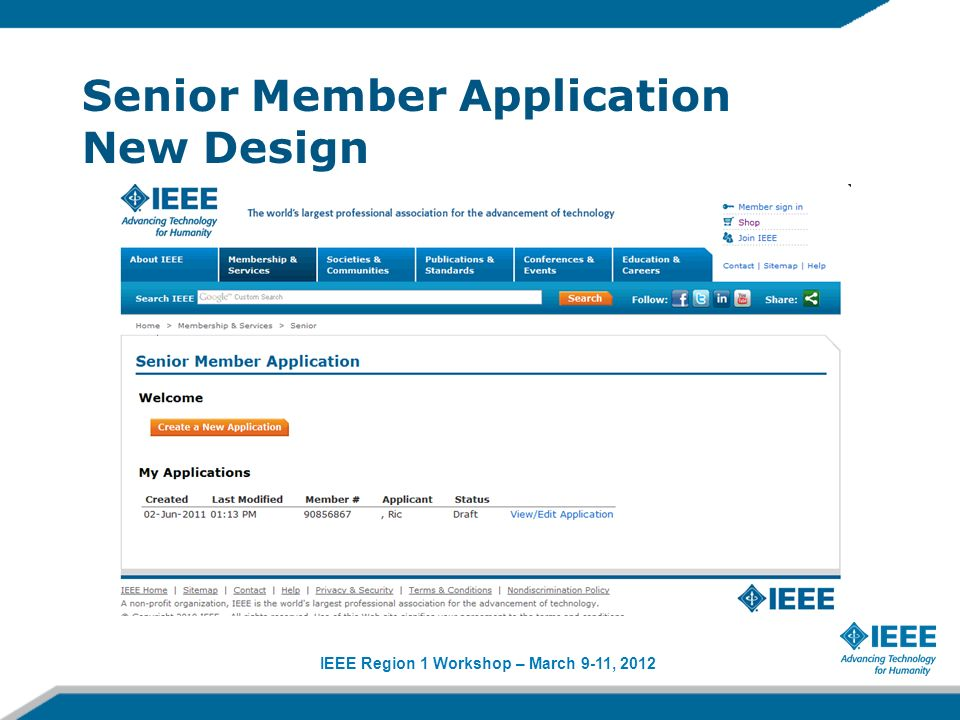 IEEE Region 1 Workshop – March 9-11, 2012 Senior Member Application New Design