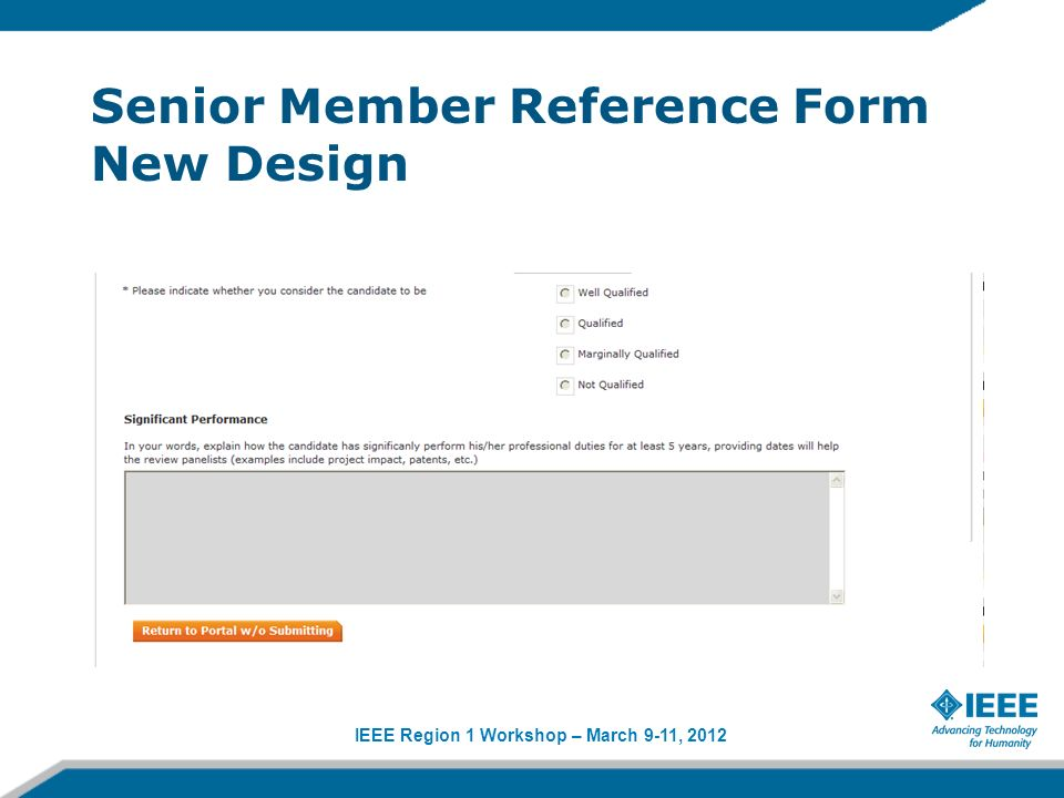 IEEE Region 1 Workshop – March 9-11, 2012 Senior Member Reference Form New Design