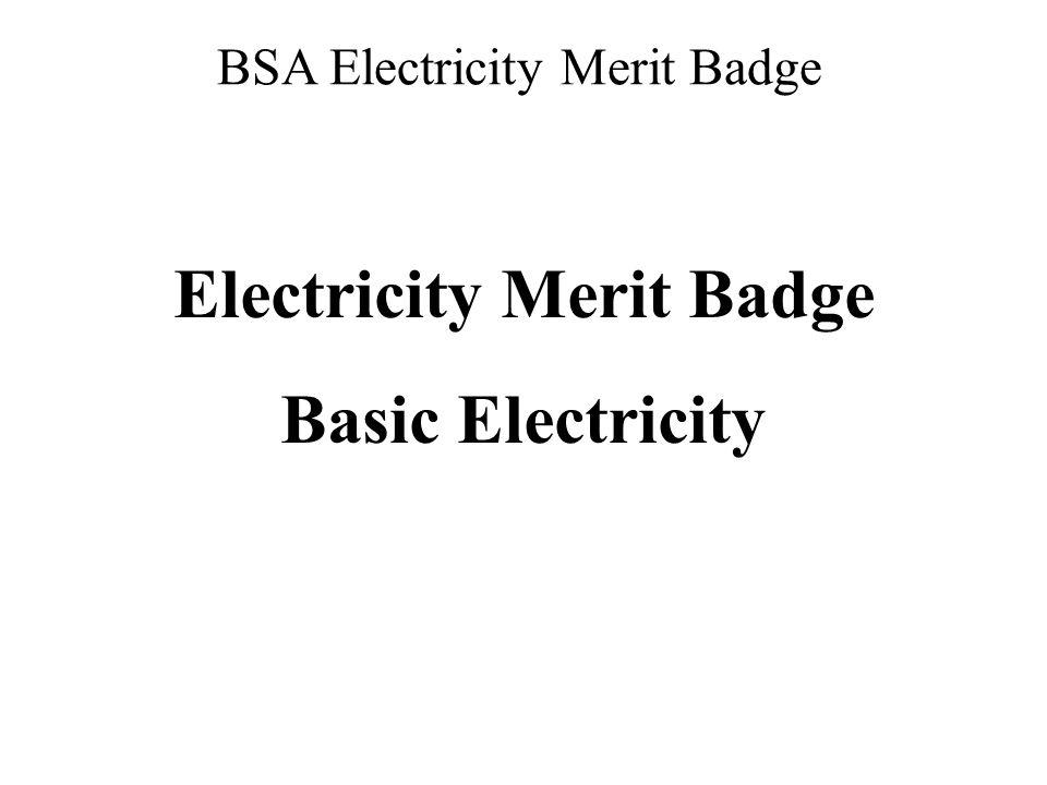 BSA Electricity Merit Badge Electricity Merit Badge Basic Electricity