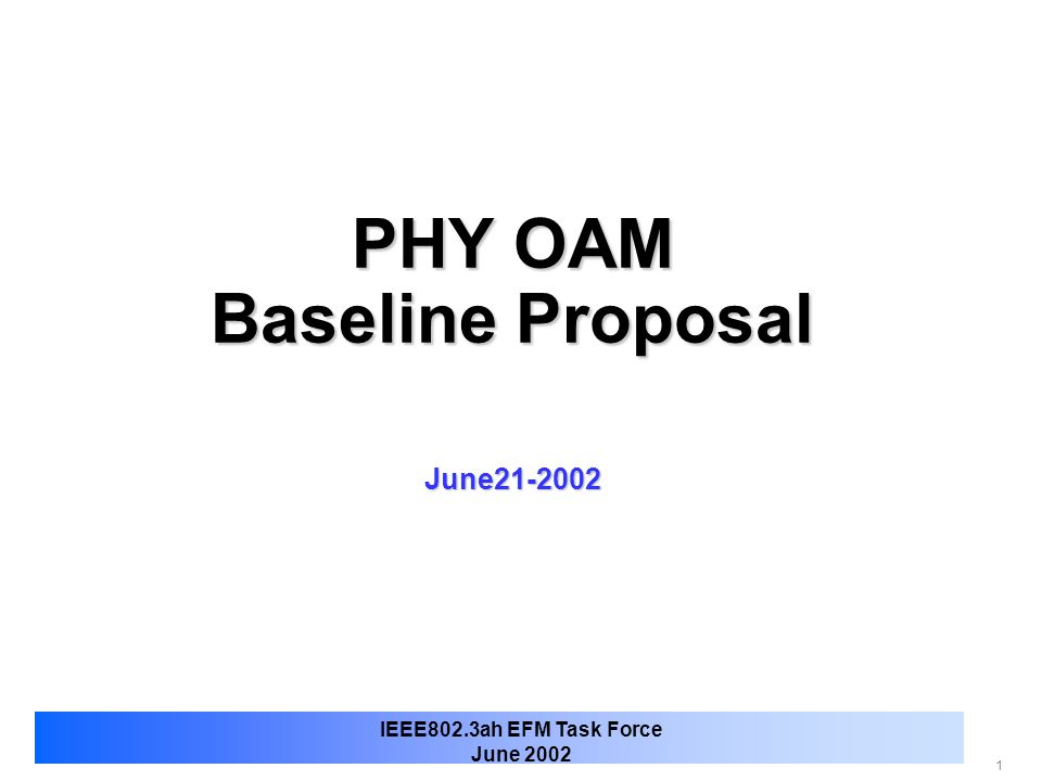 12 IEEE802.3ah EFM Task Force June 2002 PHY OAM Byte : Bit definitions TypeFault LoopbackAlarm 00OAM Preamble/ Normal Frame 01Normal Preamble/Frame 10OAM Preamble Only 11Reserved 00No Operation 01PHY Ping Request 10PHY Ping Response 11PHY Loopback Active 00Normal Operation 01Signal Degrade 10Signal Fail 11Reserved 8 bit OAM 0Normal Operation 1Local Fault 0Normal Operation 1Remote Fault Signal fail: Loss of Signal from RX Optical module / Loss of Synch Signal degrade: RX-CRC8 error counter threshold exceeded PHY-Loopback only for P2P