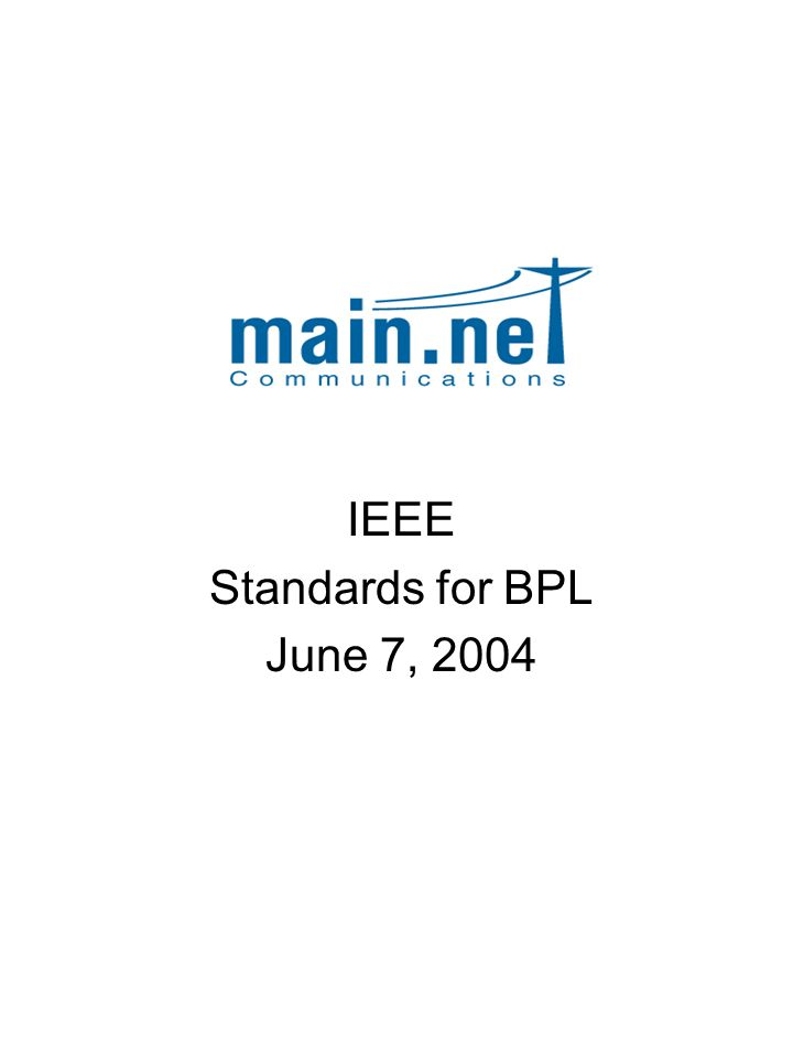 IEEE Standards for BPL June 7, 2004