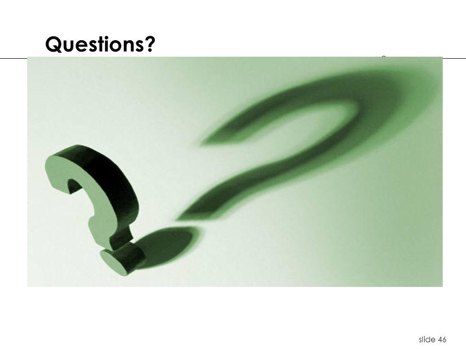 slide 46 Questions?