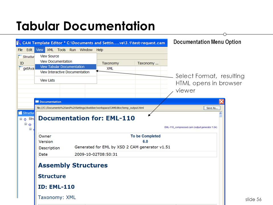 slide 56 Tabular Documentation Documentation Menu Option Select Format, resulting HTML opens in browser viewer