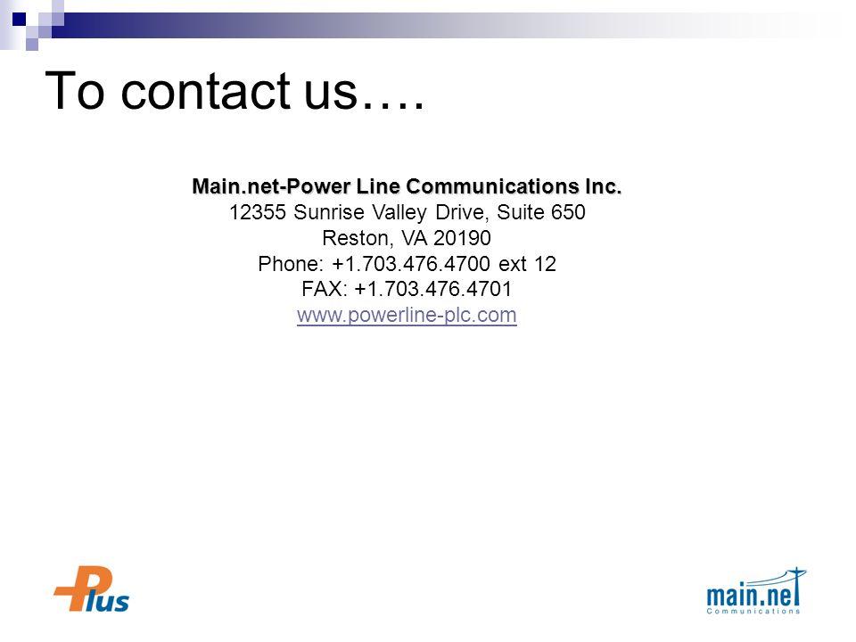 Main.net-Power Line Communications Inc. Main.net-Power Line Communications Inc. 12355 Sunrise Valley Drive, Suite 650 Reston, VA 20190 Phone: +1.703.4