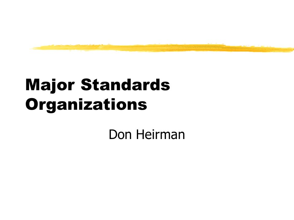 Major Standards Organizations Don Heirman