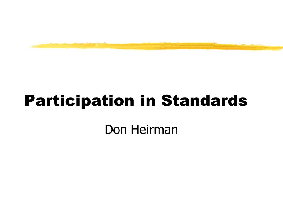 Participation in Standards Don Heirman