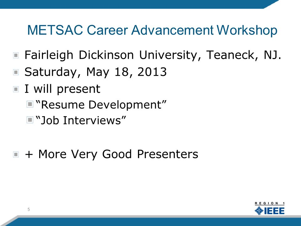 5 METSAC Career Advancement Workshop Fairleigh Dickinson University, Teaneck, NJ.