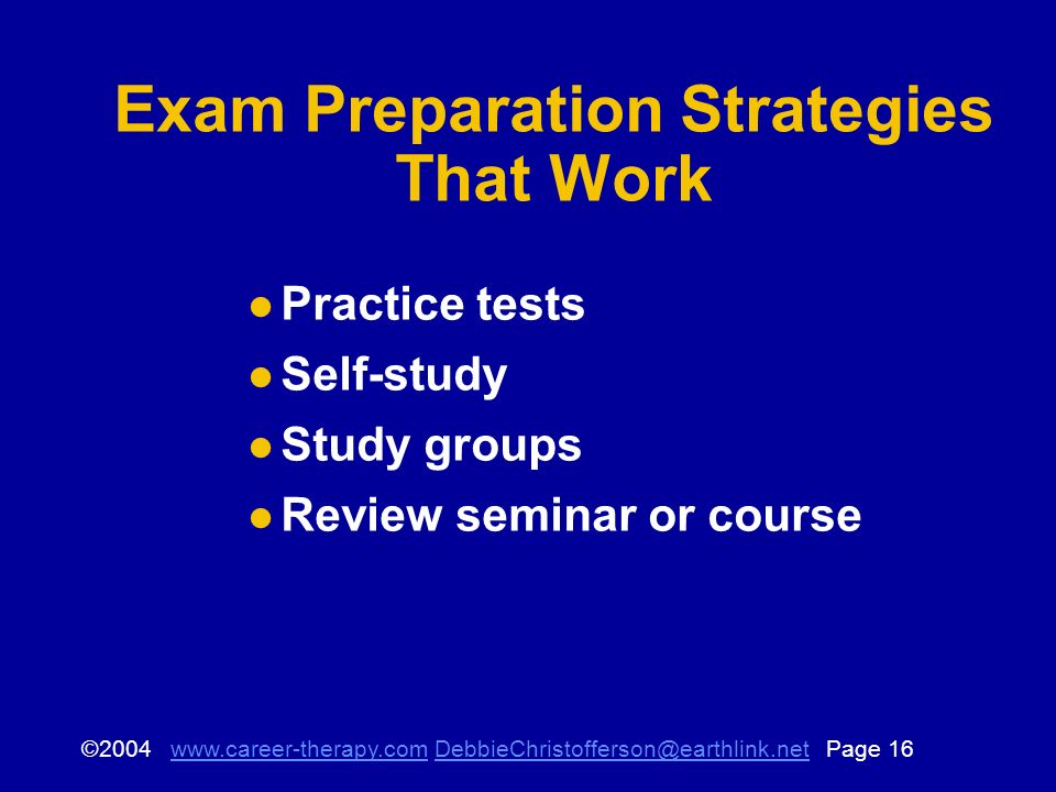 © Page Exam Preparation Strategies That Work Practice tests Self-study Study groups Review seminar or course