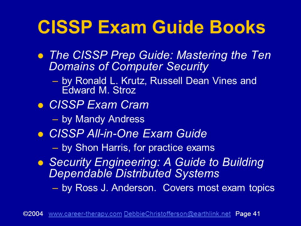 © Page CISSP Exam Guide Books The CISSP Prep Guide: Mastering the Ten Domains of Computer Security –by Ronald L.