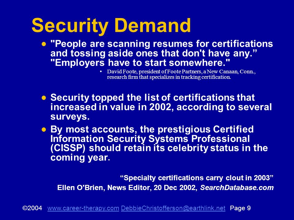 © Page Security Demand People are scanning resumes for certifications and tossing aside ones that don t have any.