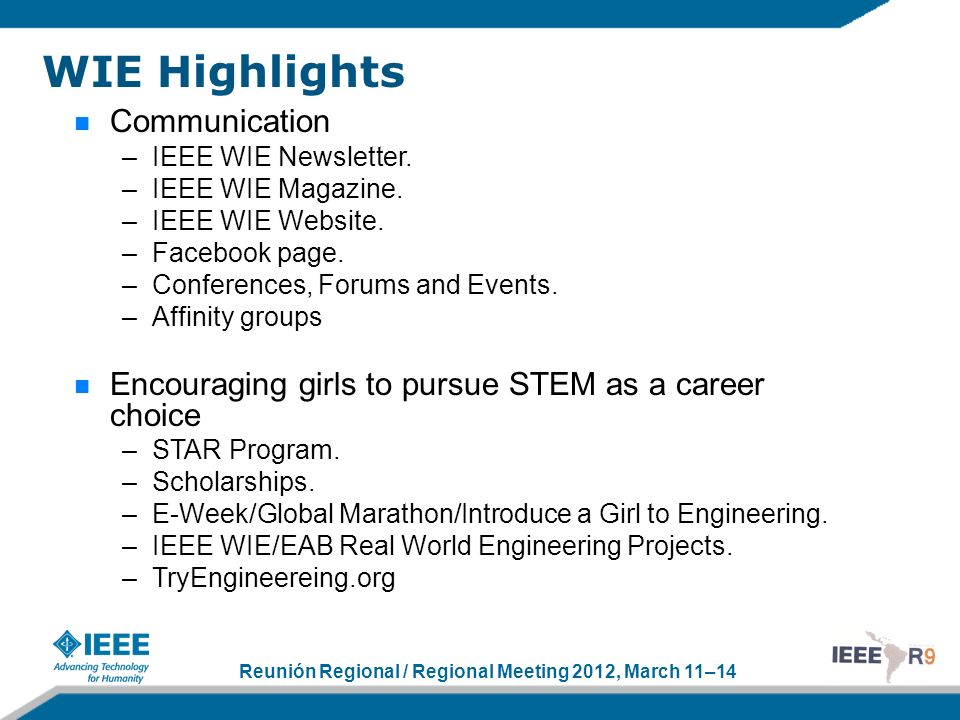 Reunión Regional / Regional Meeting 2012, March 11–14 WIE Highlights Communication –IEEE WIE Newsletter.