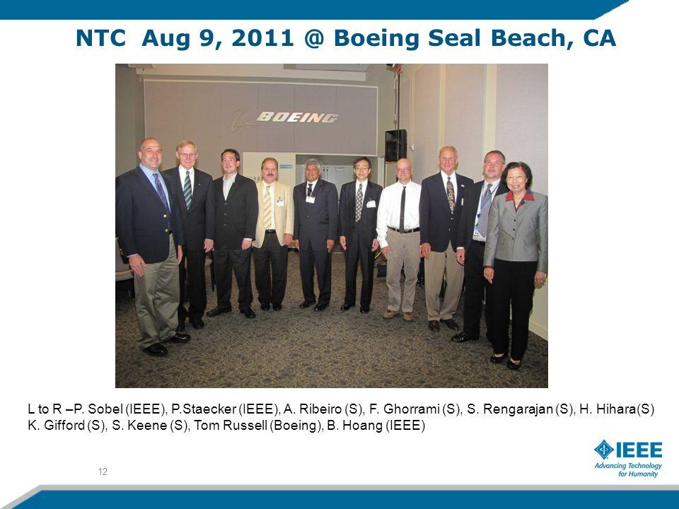 NTC Aug 9, 2011 @ Boeing Seal Beach, CA 12 L to R –P. Sobel (IEEE), P.Staecker (IEEE), A. Ribeiro (S), F. Ghorrami (S), S. Rengarajan (S), H. Hihara(S