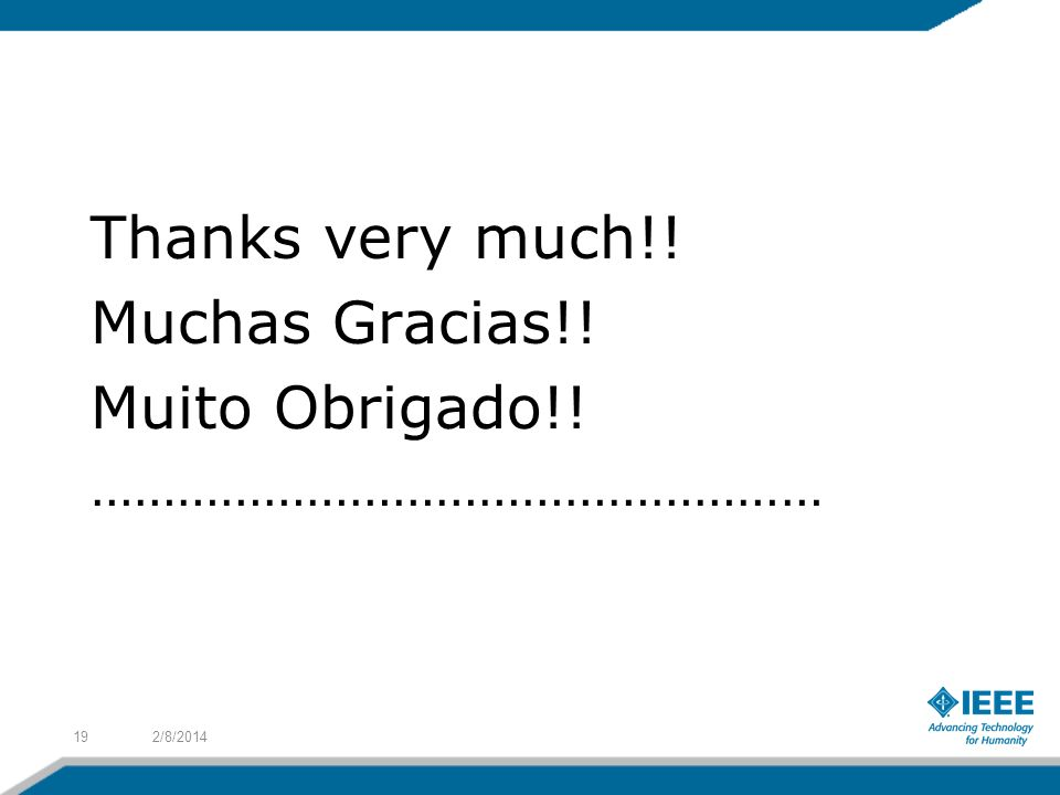 Thanks very much!! Muchas Gracias!! Muito Obrigado!! …………………………………………… 2/8/201419