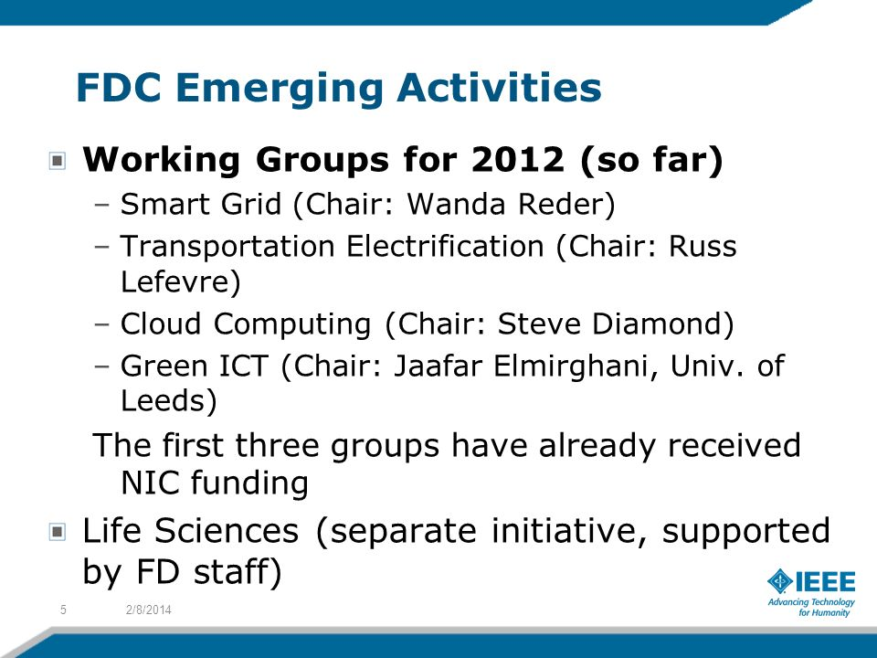 FDC Emerging Activities Working Groups for 2012 (so far) –Smart Grid (Chair: Wanda Reder) –Transportation Electrification (Chair: Russ Lefevre) –Cloud