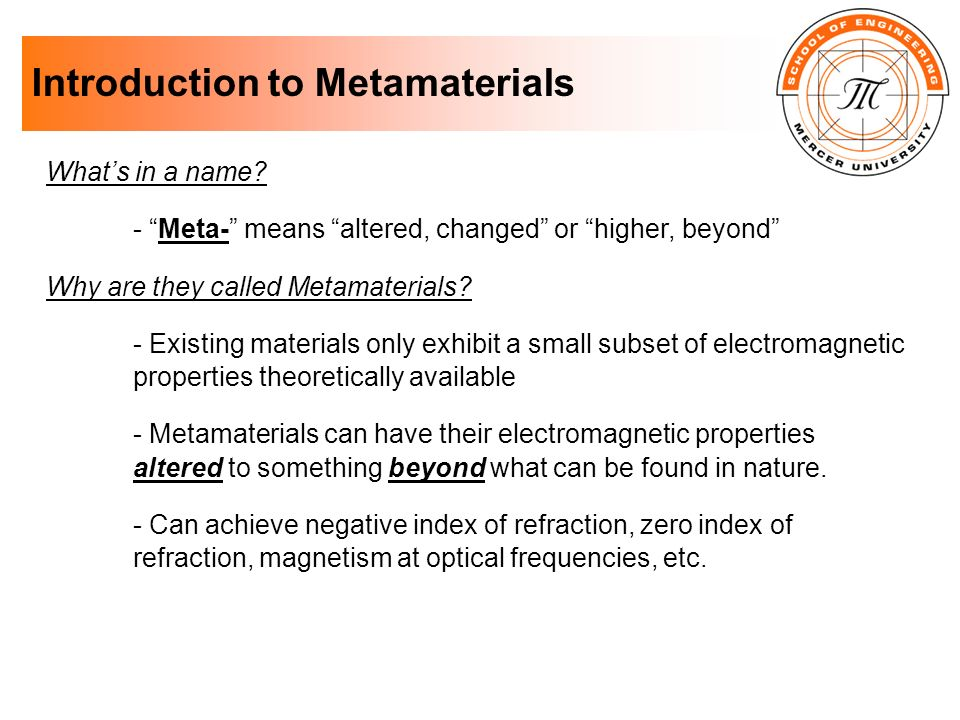 Definition of Metamaterial - Metamaterial coined in the late 1990s - According to David R.