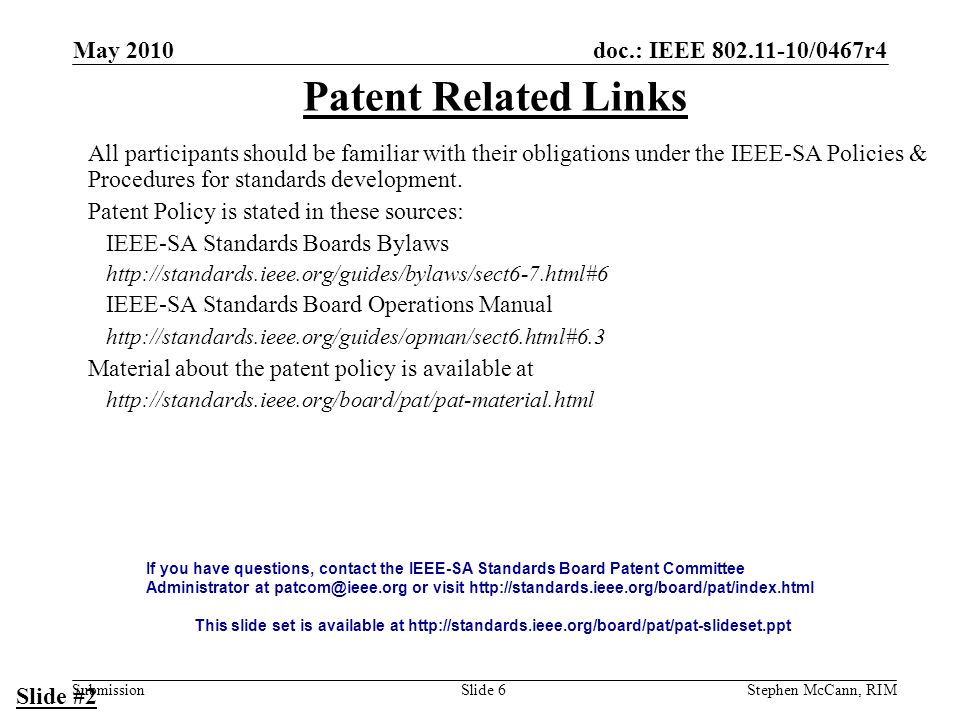 doc.: IEEE 802.11-10/0467r4 Submission May 2010 Stephen McCann, RIMSlide 17 Wednesday I 19 May 2010, 08:00 – 10:00 Presentations –11-10-0620r1 –11-10-0466r1 Preparation for Joint Meeting with Fast Initial Authentication (FIA) Study Group Comment Resolution –continued