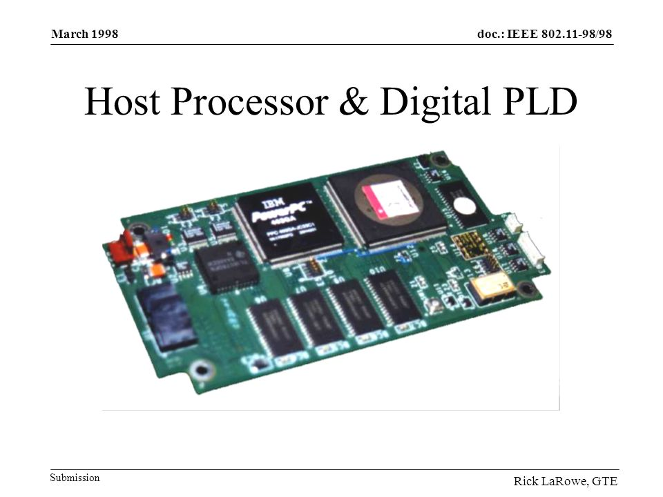 doc.: IEEE 802.11-98/98 Submission March 1998 Rick LaRowe, GTE Host Processor & Digital PLD