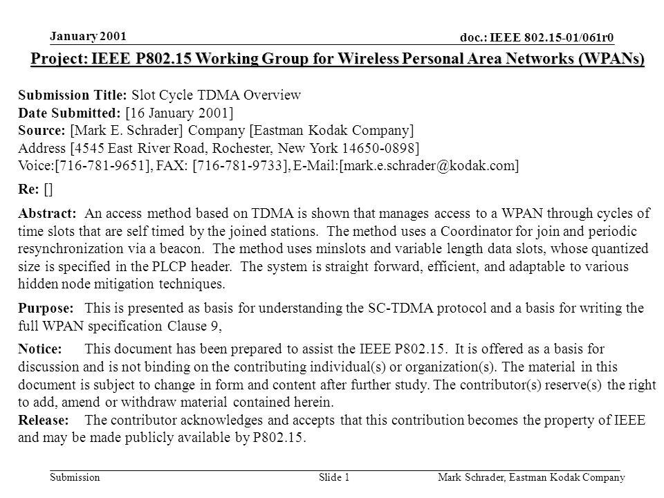 doc.: IEEE 802.15-01/061r0 Submission January 2001 Mark Schrader, Eastman Kodak CompanySlide 12 Slot Cycle TDMA Cycles Slots