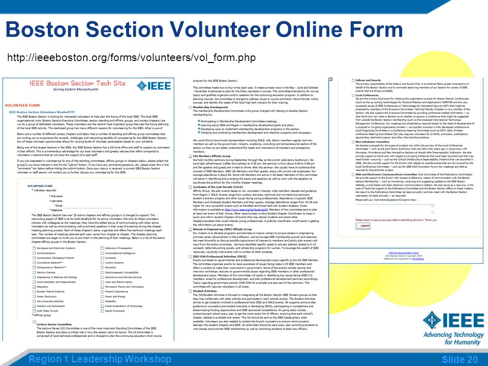 Region 1 Leadership Workshop Slide 20 Boston Section Volunteer Online Form http://ieeeboston.org/forms/volunteers/vol_form.php