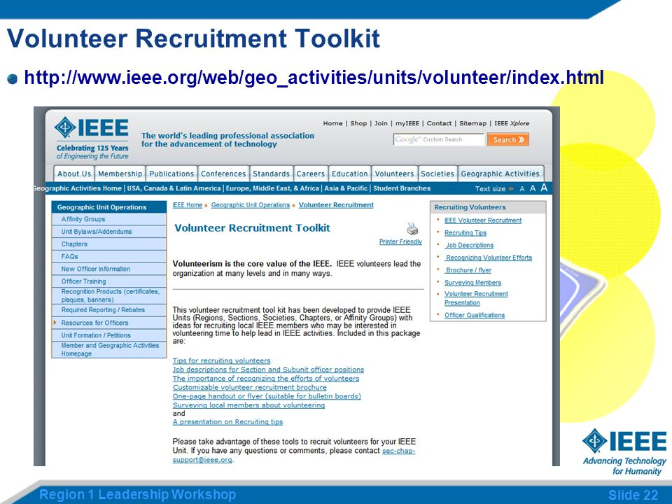 Region 1 Leadership Workshop Slide 22 Volunteer Recruitment Toolkit http://www.ieee.org/web/geo_activities/units/volunteer/index.html