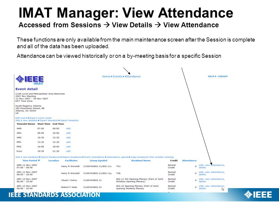IMAT Manager: View Attendance Accessed from Sessions View Details View Attendance These functions are only available from the main maintenance screen