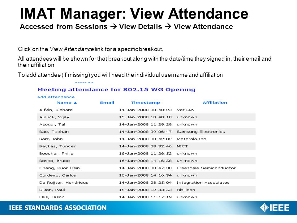 IMAT Manager: View Attendance Accessed from Sessions View Details View Attendance Click on the View Attendance link for a specific breakout. All atten