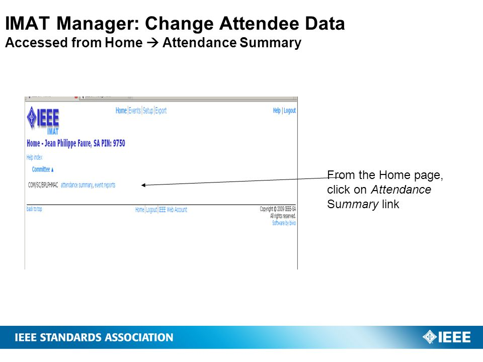 IMAT Manager: Change Attendee Data Accessed from Home Attendance Summary From the Home page, click on Attendance Summary link