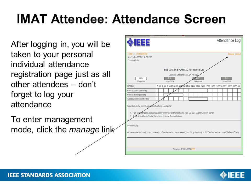 IMAT Attendee: Attendance Screen After logging in, you will be taken to your personal individual attendance registration page just as all other attend