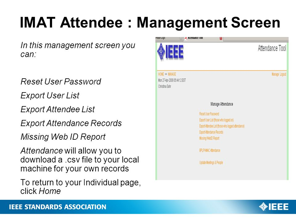 IMAT Attendee : Management Screen In this management screen you can: Reset User Password Export User List Export Attendee List Export Attendance Recor