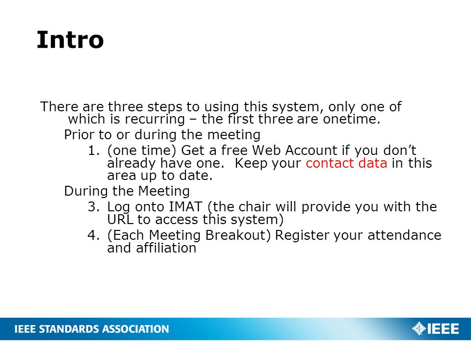 Intro There are three steps to using this system, only one of which is recurring – the first three are onetime. Prior to or during the meeting 1.(one