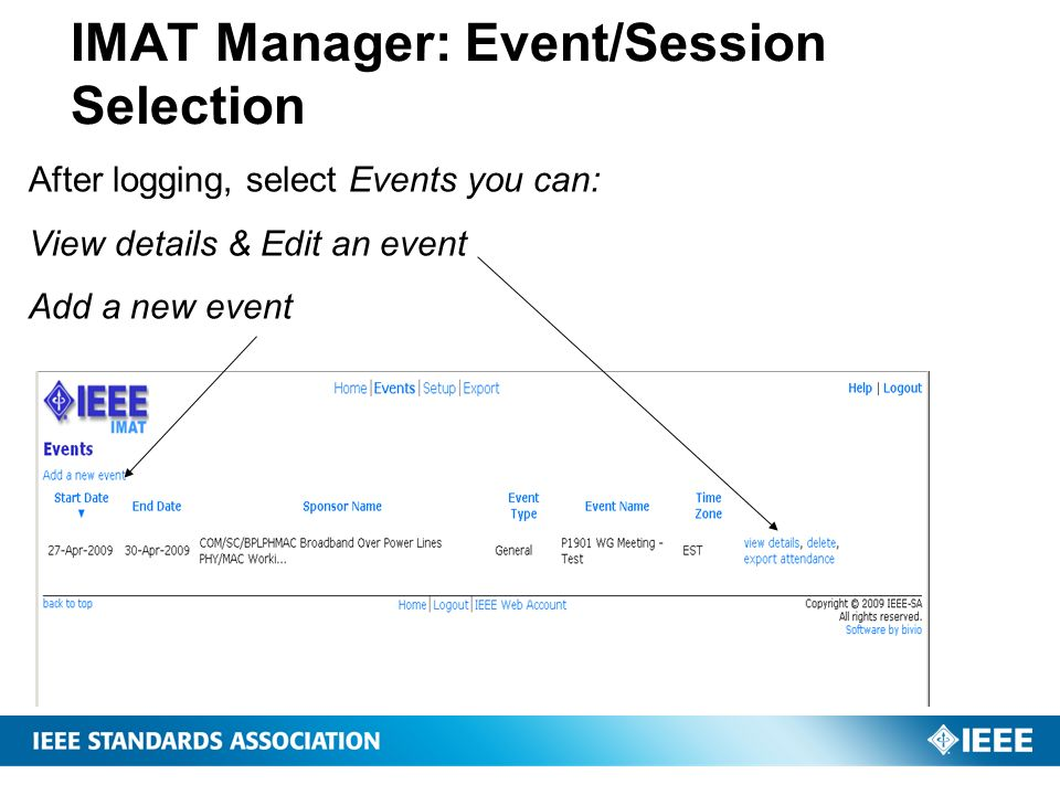 IMAT Manager: Event/Session Selection After logging, select Events you can: View details & Edit an event Add a new event