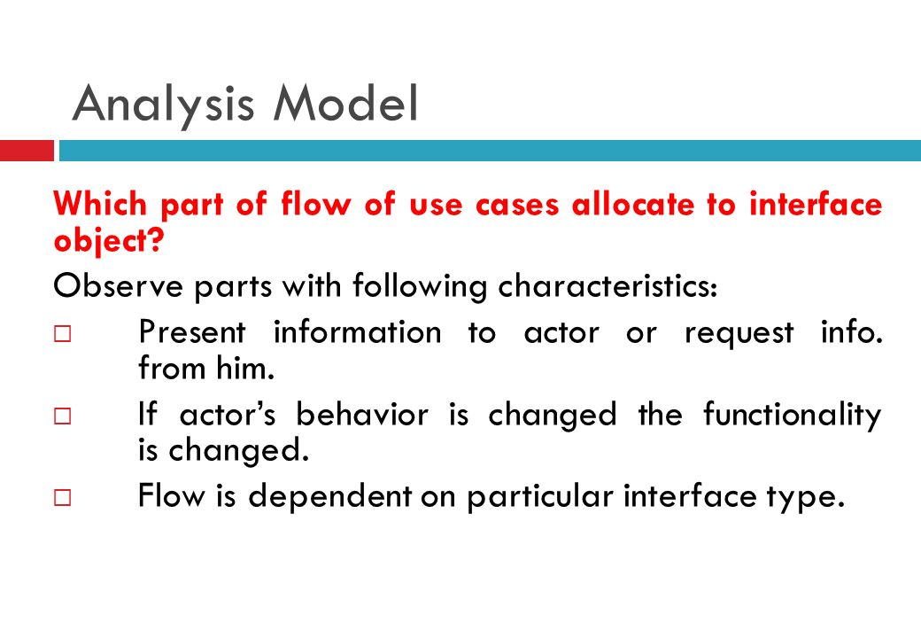 Analysis Model Which part of flow of use cases allocate to interface object.