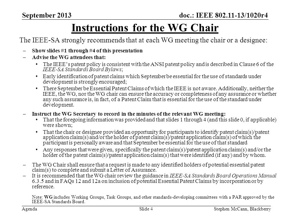 doc.: IEEE 802.11-13/1020r4 Agenda September 2013 Stephen McCann, BlackberrySlide 5 Participants, Patents, and Duty to Inform All participants in this meeting have certain obligations under the IEEE-SA Patent Policy.