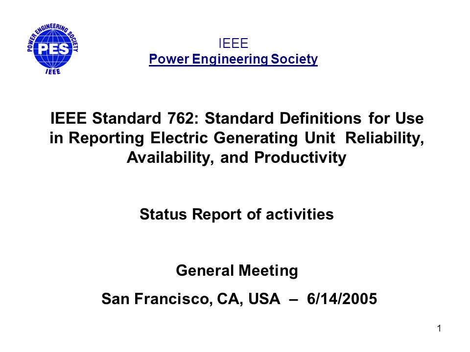 1 IEEE Power Engineering Society IEEE Standard 762: Standard Definitions for Use in Reporting Electric Generating Unit Reliability, Availability, and