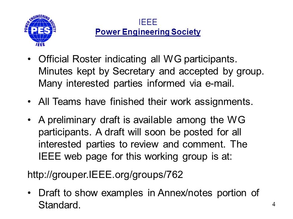 4 IEEE Power Engineering Society Official Roster indicating all WG participants. Minutes kept by Secretary and accepted by group. Many interested part