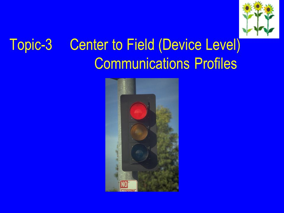 Topic-3 Center to Field (Device Level) Communications Profiles