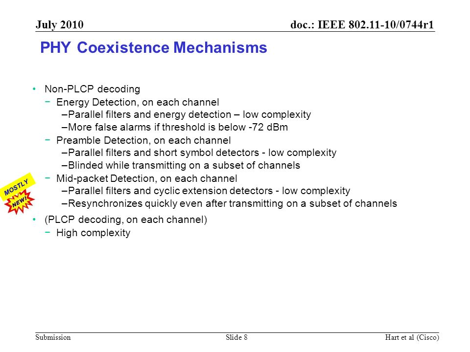 doc.: IEEE 802.11-10/0744r1 Submission July 2010 Hart et al (Cisco)Slide 8 PHY Coexistence Mechanisms Non-PLCP decoding Energy Detection, on each chan