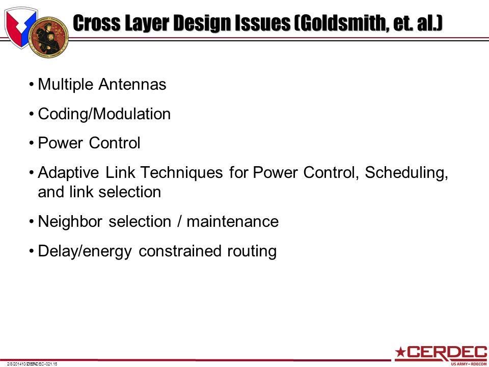 CERDEC-021.152/8/201410/21/04 Cross Layer Design Issues (Goldsmith, et. al.) Multiple Antennas Coding/Modulation Power Control Adaptive Link Technique