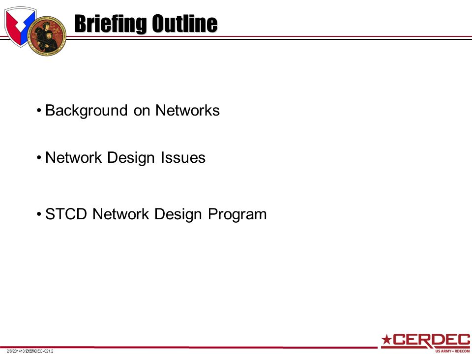 CERDEC-021.32/8/201410/21/04 Distribution Statement This briefing has been previously cleared for public release.