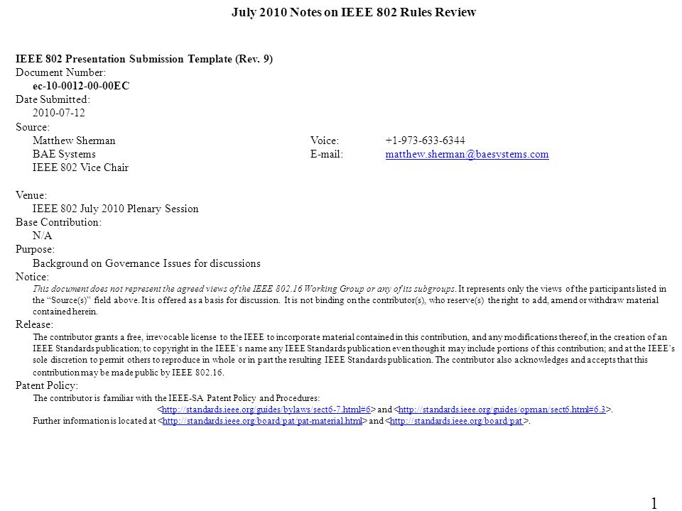 July 2010 Notes on IEEE 802 Rules Review IEEE 802 Presentation Submission Template (Rev.