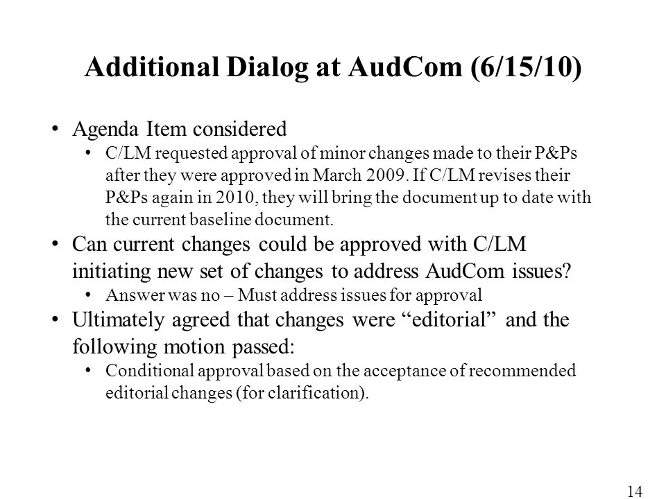 Agenda Item considered C/LM requested approval of minor changes made to their P&Ps after they were approved in March 2009.