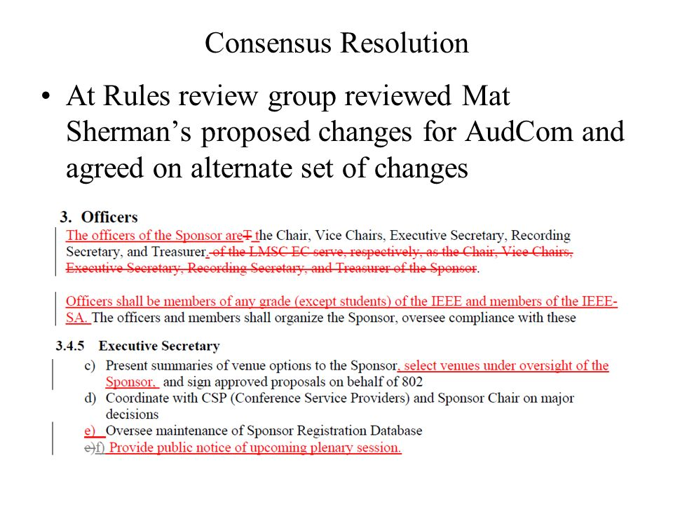 Consensus Resolution At Rules review group reviewed Mat Shermans proposed changes for AudCom and agreed on alternate set of changes